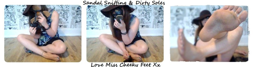 smelling my well worn sandals and then showing you my dirty feet.